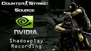 nvidia shadowplay is amazing counter strike source intel i7 3770 3 5ghz gtx670 8gb ram