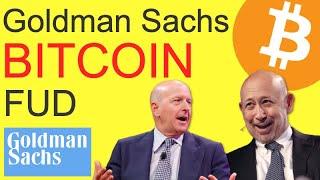 Goldman Sachs BITCOIN FUD -