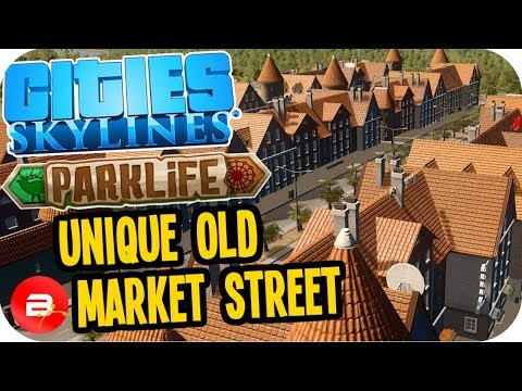 Cities Skylines Parklife - Old Market Street New Unique Building! #5 Cities Skylines Parklife DLC