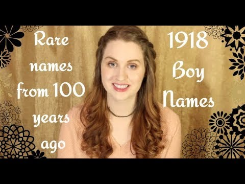 Names From 1918 Rare Unique Vintage Boy Names Youtube