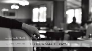Cowboy Poetry and Storytelling - Gary Brace - I love a small town