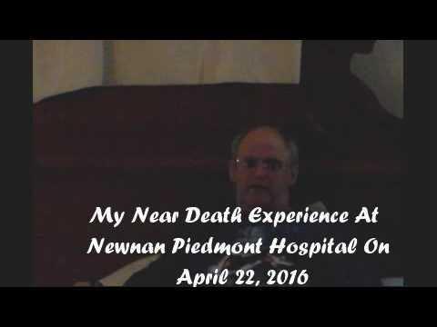 My Near Death Experience At Newnan Piedmont Hospital