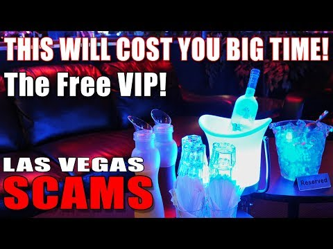 Las Vegas SCAMS #6 Club Promoters - The Free VIP –How not to fall for it!