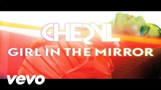 Cheryl - Girl In The Mirror
