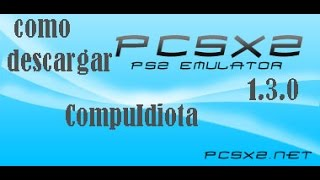 como descargar el emulador de ps2 para pc windows 7