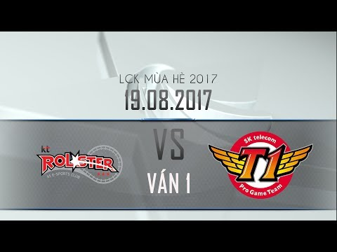 [19.08.2017] KT vs SKT [LCK Hè 2017][Playoff - Ván 1]