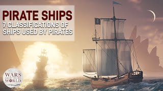 7 Types of Shİps that Pirates Used to Wreak Havoc...