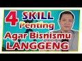 4 Skill Penting Agar Bisnismu Langgeng !