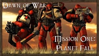 Warhammer 40K: Dawn of War 1 Gameplay - Campaign Walkthrough Part 1 - Planet Fall