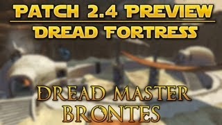 Star Wars the Old Republic - Patch 2.4 Preview - Story Mode Dread Fortress: Dread Master Brontes