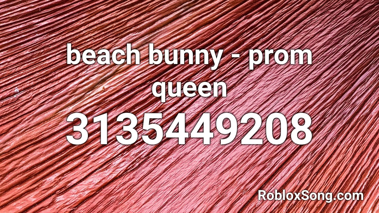 Beach Bunny Prom Queen Roblox Id Roblox Music Code Youtube