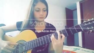 Solo el eco Jesús Adrian Romero