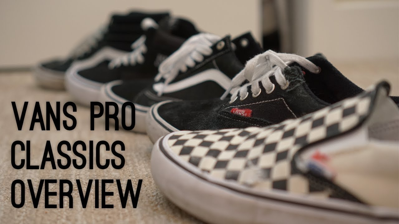 51aa1026ad Vans Pro Classics - Skated and Compared! - YouTube