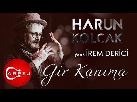 Harun Kolçak - Gir Kanıma (feat. İrem Derici) ( Official Audio )