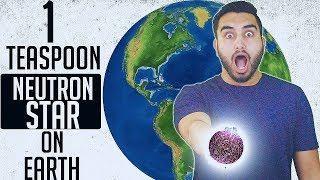 What  if you brought a TEASPOON of NEUTRON STAR to earth?