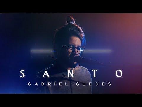 Gabriel Guedes - Santo (Clipe Oficial)