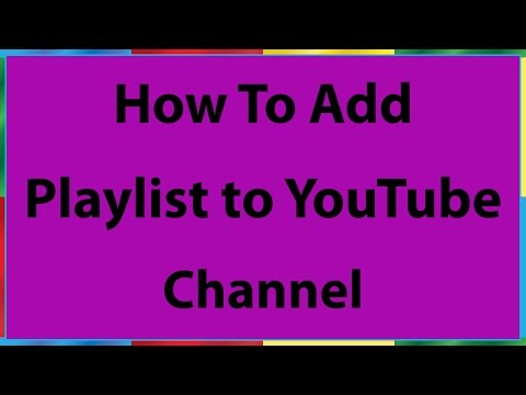 How to Add a Playlist to Your YouTube Channel