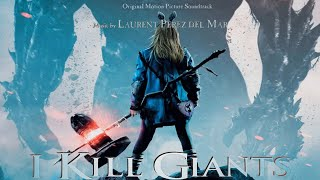 I Kill Giants 🎧 12 I Have To Go · Laurent Perez Del Mar · Original Motion Picture Soundtrack