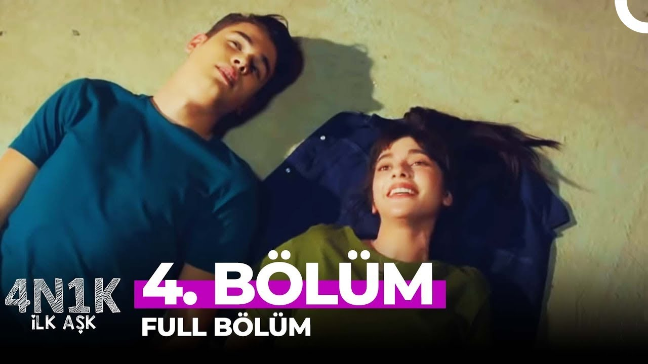 Download 4N1K İlk Aşk 4. Bölüm