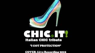 CHIC IT! Italian Chic Tribute Band - I GOT PROTECTION - COVER.wmv