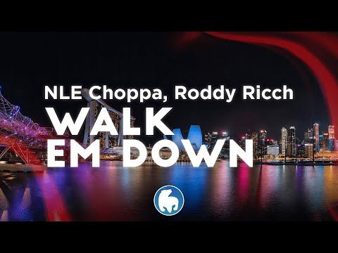 NLE Choppa – Walk Em Down (Clean – Lyrics) ft. Roddy Ricch