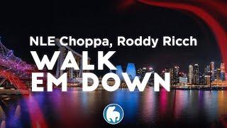 NLE Choppa - Walk Em Down (Clean - Lyrics) ft. Roddy Ricch