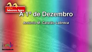 A 1 de Dezembro | António M. Catalão Labreca