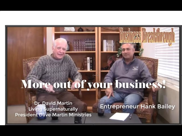 02-25-19  How to get more out of yourself and your business.