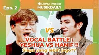 VOCAL BATTLE!! YESHUA VS HANIF - #MusikDaily EP.2