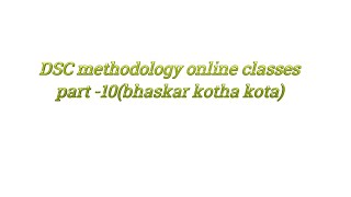 TET / DSC science,maths, social methodology online classes | 2018 | telugu | bhaskar | part-10