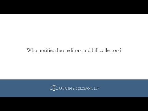 Who notifies the creditors and bill collectors?