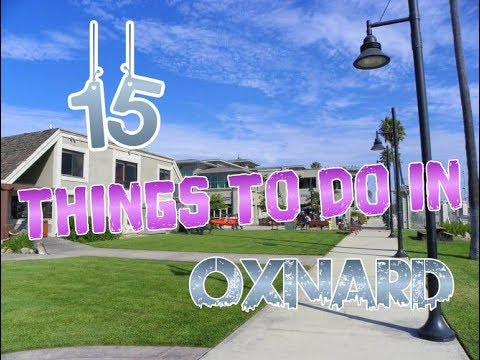 Top 15 Things To Do In Oxnard, California