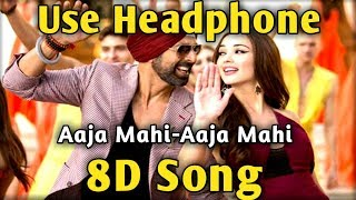 Aaja Mahi Aaja 🎧 8D song | Bass Boosted 🎧 Singh Is Bliing | Music Live-India