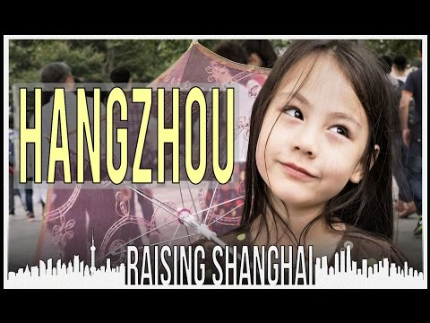 AROUND HANGZHOU LAKE AND BACK | RAISING SHANGHAI