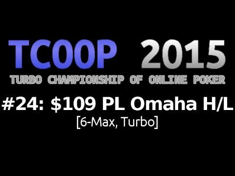 [TCOOP 2015] Event #24: $109 PL Omaha H/L, $100K Gtd