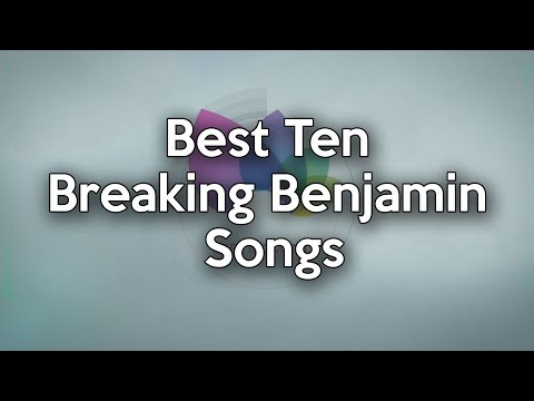 Best Ten Songs of Breaking Benjamin