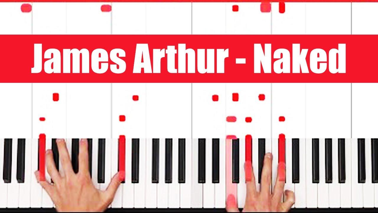 Naked-James Arthur Free Piano Sheet Music & Piano Chords