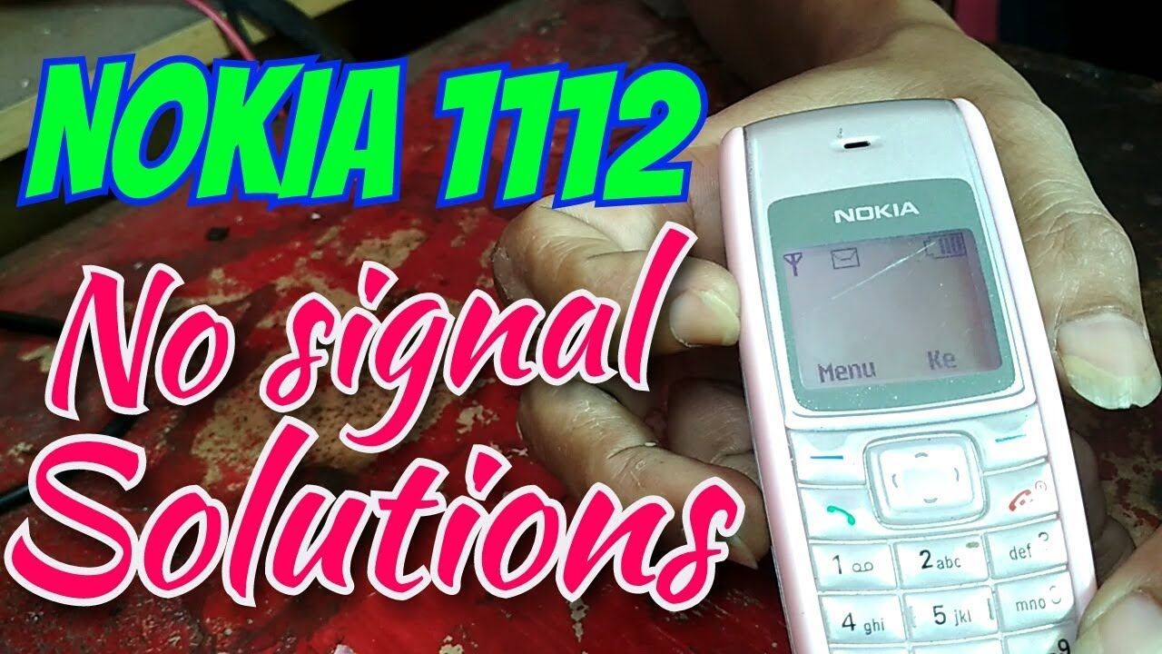 Nokia 1112 No Signal Solutions Youtube 2600 Classic Service Manual