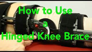 How to Use the Hinged Knee Brace