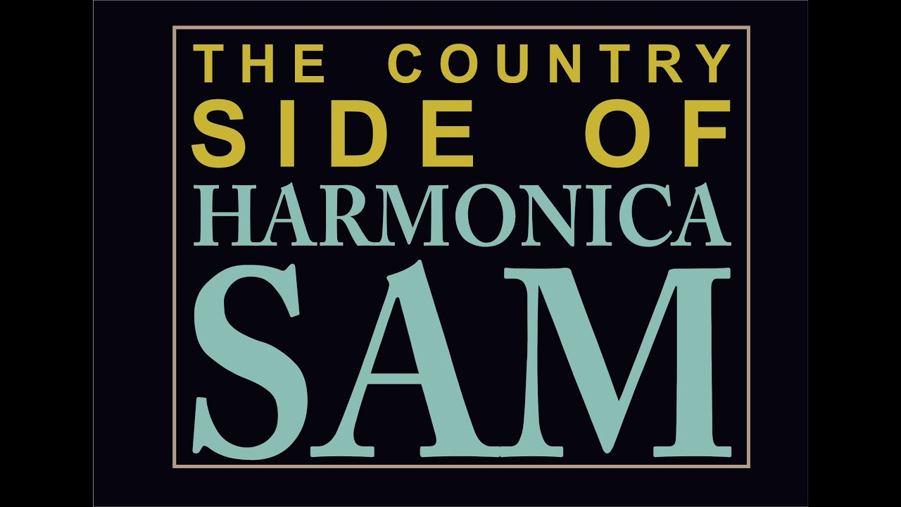 Lookout Heart - The Country Side of Harmonica Sam - El Toro Records