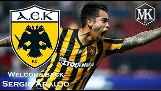 "Sergio Araujo ● Welcome Back To AEK Athens ● ""I'm Coming Home"" ● 4K HD"