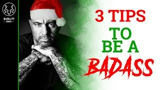 How To Be A Badass - 3 Tips From Joe Rogan