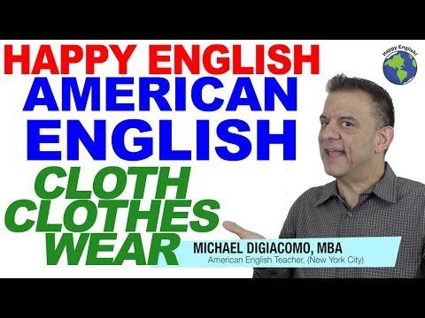 Cloth vs. Clothes vs. Wear - English Vocabulary Word Lesson