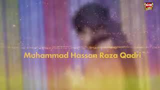 Mustafa Ki Sab Se Uchi Shan He By Muhammad Hassan Qadri