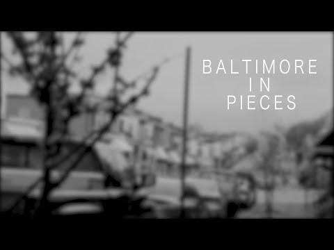Baltimore in Pieces