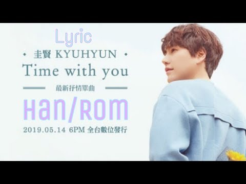 Kyuhyun (규현) - 그게좋은거야 (Time With You) Lyric [Han/Rom]