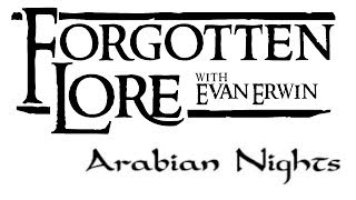 Forgotten Lore - Arabian Nights