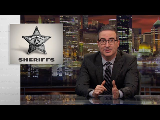Sheriffs: Last Week Tonight with John Oliver (HBO)