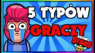 5 TYPÓW GRACZY W BRAWL STARS!