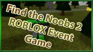 Find the Noobs 2 *Some Locations!! * | Roblox LiveOps / Developer Events | This Week on Roblox Event